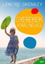 GYEREKEK PÓRÁZ NÉLKÜL - Ekönyv - SKENAZY, LENORE