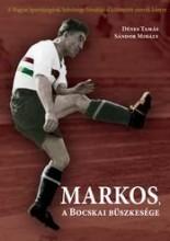 MARKOS, A BOCSKAI BÜSZKESÉGE - Ekönyv - DÉNES TAMÁS, SÁNDOR MIHÁLY