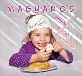 MAGYAROS - MÓKÁS ÉTELEK PICIKNEK - Ekönyv - HAJNI ISTVÁN ÉS KOLOZSVÁRI ILDIKÓ