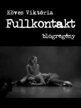 Fullkontakt - Ekönyv - Köves Viktória
