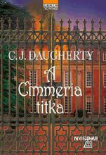 A CIMMERIA TITKA - Ekönyv - DAUGHERTY, C.J.