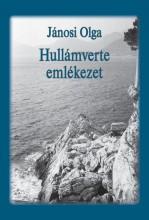 HULLÁMVERTE EMLÉKEZET - Ekönyv - JÁNOSI OLGA
