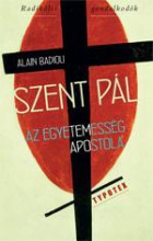 SZENT PÁL - AZ EGYETEMESSÉG APOSTOLA - Ekönyv - BADIOU, ALAIN