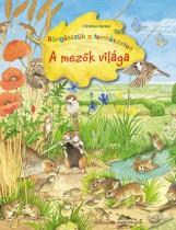 A MEZŐK VILÁGA - BÖNGÉSSZÜK A TERMÉSZETET! - - Ekönyv - HENKEL, CHRISTINE
