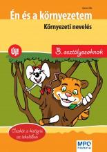 ÉN ÉS A KÖRNYEZETEM-KÖRNYEZETI NEVELÉS - 3. OSZT. - Ebook - GYENES CSILLA