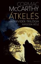 ÁTKELÉS - HATÁRVIDÉK-TRILÓGIA MÁSODIK RÉSZ - Ekönyv - MCCARTHY, CORMAC