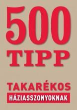 500 TIPP - Takarékos háziasszonyoknak  - Ekönyv -