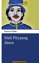 NÁDI PITYPANG JÁNOS - Ebook - KINCSES ZSÓFIA
