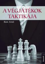 A VÉGJÁTÉKOK TAKTIKÁJA - Ekönyv - BÁN JENŐ