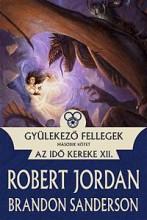 GYÜLEKEZŐ FELLEGEK II. - AZ IDŐ KEREKE XII. - Ekönyv - JORDAN, ROBERT; SANDERSON, BRANDON