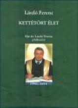 KETTÉTÖRT ÉLET - Ekönyv - LÁSZLÓ FERENC