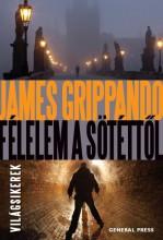 FÉLELEM A SÖTÉTTŐL - VILÁGSIKEREK - - Ekönyv - GRIPPANDO, JAMES
