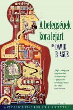 A BETEGSÉGEK KORA LEJÁRT - Ekönyv - AGUS, DAVID B.