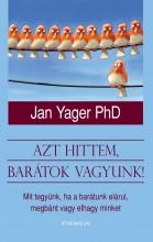 AZT HITTEM, BARÁTOK VAGYUNK! - - Ekönyv - YAGER, JAN  PHD