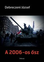 A 2006-OS ŐSZ - Ekönyv - DEBRECZENI JÓZSEF