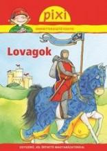 LOVAGOK - PIXI ISMERETTERJESZTŐ FÜZETEI - Ekönyv - HUNGAROPRESS KFT