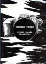 FEKETE-FEHÉR - GYENES KÁLMÁN ÚJSÁGFOTÓI - Ekönyv - TANDI LAJOS SZERK.