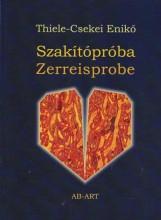 SZAKÍTÓPRÓBA - ZERREISPROBE - Ekönyv - THIELE-CSEKEI ENIKŐ