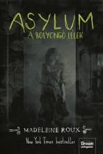 ASYLUM A BOLYONGÓ LÉLEK - Ekönyv - ROUX, MADELEINE
