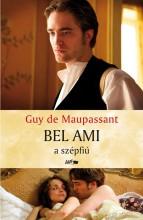 BEL AMI - A SZÉPFIÚ - Ebook - MAUPASSANT, GUY DE