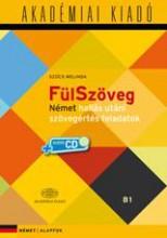 FÜLSZÖVEG - B1 ALAPFOK, NÉMET HALLÁS UTÁNI SZÖVEGÉRTÉS FELADATOK + CD! - Ekönyv - SZŰCS MELINDA