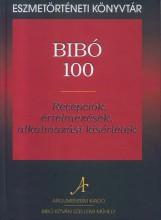 BIBÓ 100 - RECEPCIÓK, ÉRTELMEZÉSEK, ALKALMAZÁSI KÍSÉRLETEK - Ekönyv - ARGUMENTUM TUDOMÁNYOS KIADÓ