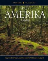 DÉL-AMERIKA I. - NAVIGÁTOR VILÁGATLASZ SOROZAT 7. - Ebook - KOSSUTH KIADÓ ZRT.
