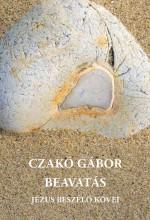 BEAVATÁS - JÉZUS BESZÉLŐ KÖVEI - Ekönyv - CZAKÓ GÁBOR