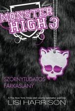 SZÖRNYTUDATOS FARKASLÁNY - MONSTER HIGH 3. - Ebook - 56257
