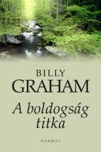A BOLDOGSÁG TITKA - Ebook - GRAHAM, BILLY