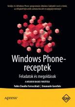 WINDOWS PHONE-RECEPTEK - FELADATOK ÉS MEGOLDÁSOK - Ebook - FERRACCHIATI, FABIO CLAUDIO-GAROFALO, EM