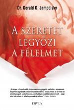 A SZERETET LEGYŐZI A FÉLELMET - Ekönyv - JAMPOLSKY, GERALD G.
