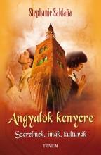 ANGYALOK KENYERE - SZERELMEK, IMÁK, KULTÚRÁK - Ekönyv - SALDANA, STEPHANIE