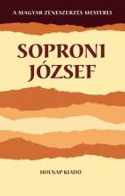 SOPRONI JÓZSEF - A MAGYAR ZENESZERZÉS MESTEREI - Ekönyv - HOLNAP KIADÓ