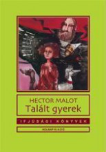 TALÁLT GYEREK - IFJÚSÁGI KÖNYVEK - Ekönyv - MALOT, HECTOR