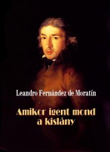 AMIKOR IGENT MOND A KISLÁNY - Ekönyv - LEANDRO FERNÁNDEZ DE MORATÍN