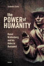 THE POWER OF HUMANITY - RAOUL WALLENBERG AND HIS AIDES IN BUDAPEST - Ekönyv - SZITA SZABOLCS