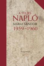 A TELJES NAPLÓ 1959-60. - Ekönyv - MÁRAI SÁNDOR