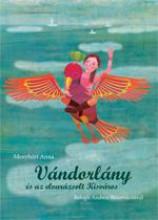 VÁNDORLÁNY ÉS AZ ELVARÁZSOLT KISVÁROS - Ekönyv - MENYHÉRT ANNA