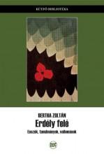 ERDÉLY FELÉ - Ekönyv - BERTHA ZOLTÁN