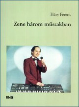 ZENE HÁROM MŰSZAKBAN - Ekönyv - HÁRY FERENC