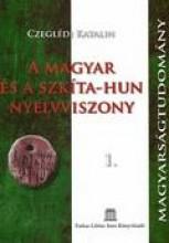 A MAGYAR ÉS A SZKÍTA-HUN NYELVVISZONY 1-2. - Ekönyv - CZEGLÉDI KATALIN