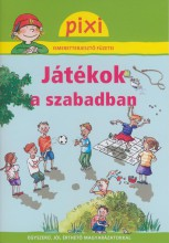 JÁTÉKOK A SZABADBAN - PIXI ISMERETTERJESZTŐ FÜZETEI 19. - Ekönyv - HUNGAROPRESS KFT