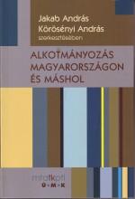 ALKOTMÁNYOZÁS MAGYARORSZÁGON ÉS MÁSHOL - Ekönyv - FOK-TA BT.