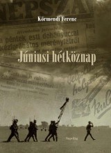 JÚNIUSI HÉTKÖZNAP - Ebook - KÖRMENDI FERENC