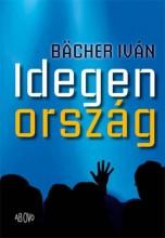 IDEGEN ORSZÁG - Ekönyv - BÄCHER IVÁN