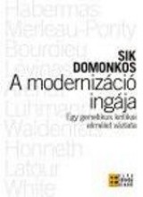 A MODERNIZÁCIÓ INGÁJA - Ekönyv - SIK DOMONKOS