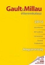 GAULT & MILLAU ÉTTEREMKALAUZ 2012 - MAGYARORSZÁG - Ekönyv - ENFYS KFT