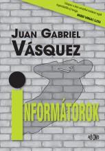 INFORMÁTOROK - Ekönyv - VÁSQUEZ, JUAN GABRIEL