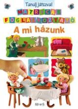 A MI HÁZUNK - MATRICÁS FOGL. TANULJ JÁTSZVA! - Ekönyv - NEOSZ KFT.